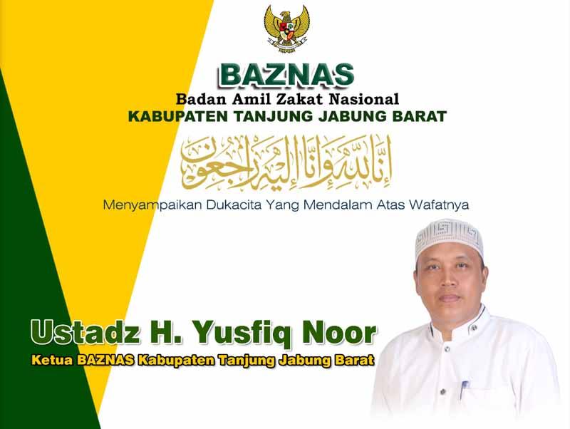 Ketua Badan Amil Zakat Nasional (Baznas) Kabupaten Tanjung Jabung Barat Ustadz H. Yusfiq Noor